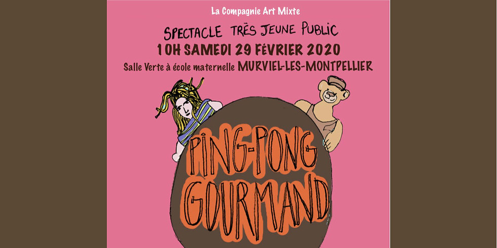 """Spectacle """"Ping-pong gourmand"""""""