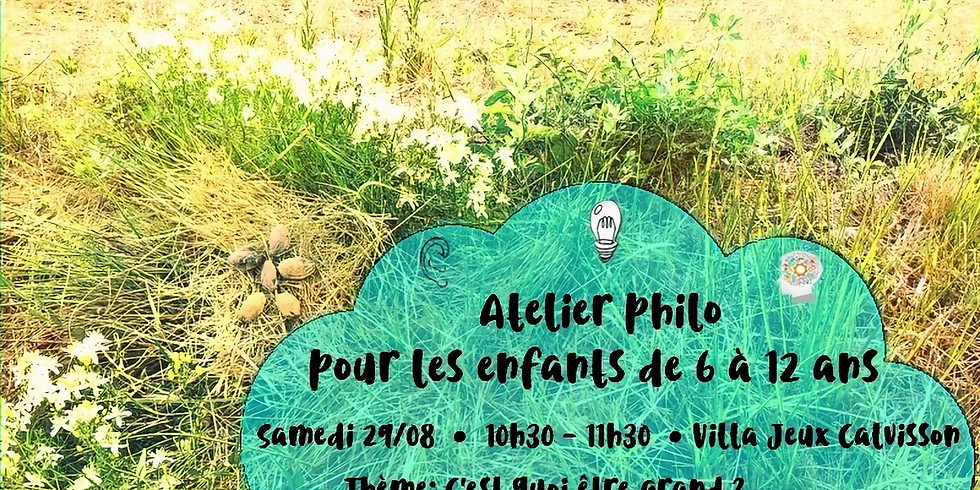 """Atelier Philo : """"C'est quoi être grand ?"""""""