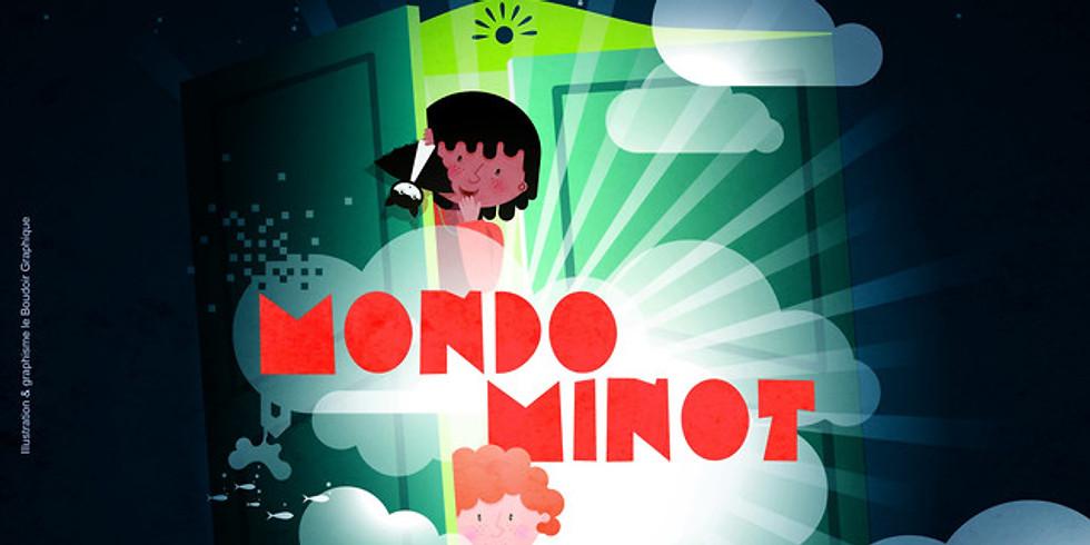 MONDO MINOT : ENTREZ DANS LE MONDE DES RÊVES !