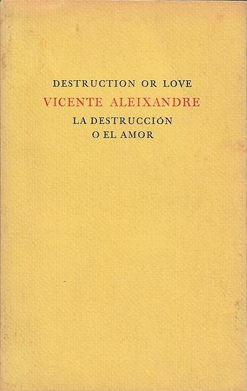 Destruction or Love