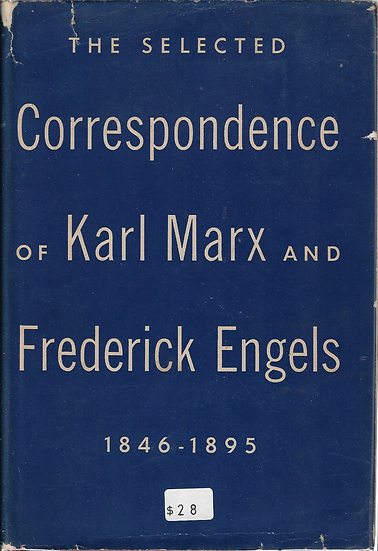 The Selected Correspondence of Karl Marx and Frederick Engels