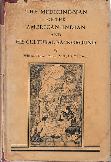 The Medicine Man of the American Indian and His Cultural Background