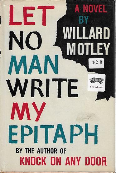 Let No Man Write My Epitaph