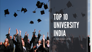 Top 10 University to pursue a Ph.D. in India