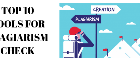TOP 10 TOOLS FOR PLAGIARISM CHECK (2019)