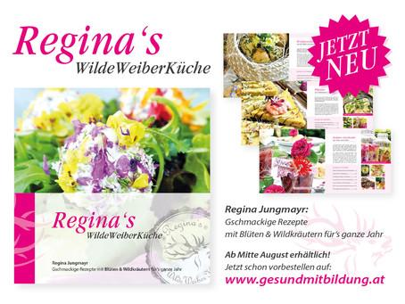Regina`s WildeWeiberKüche - mein erstes, wildes Kochbuch ist bald da!