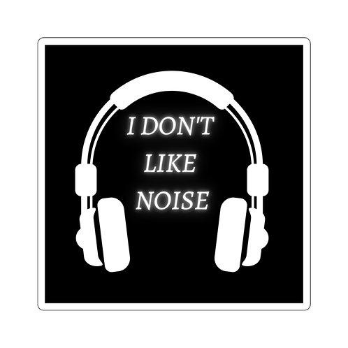 I Don't Like Noise Sticker