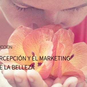 Interesante curso sobre senso-percepción y marketing sensorial de la belleza