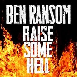 Ben Ransom Raise Some Hell 800px.jpeg