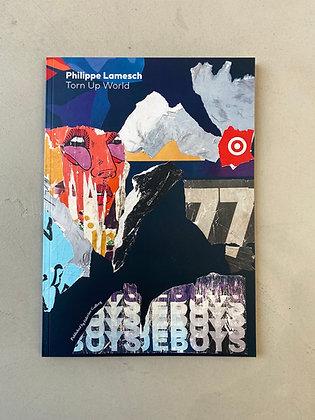 Catalogue. Philippe Lamesch 'Torn Up World'