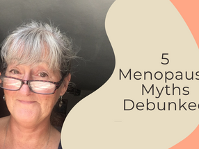 5 Truths and Myths About Menopause