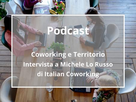 Coworking e Territorio – Intervista a Michele Lo Russo di Italian Coworking