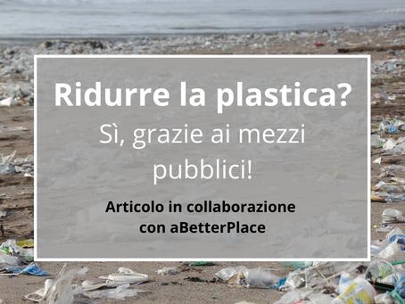 Ridurre la plastica? Sì, grazie ai mezzi pubblici!