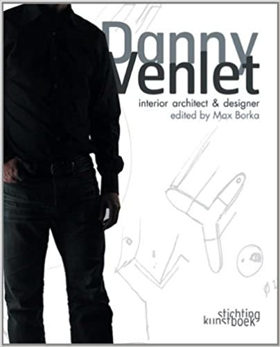 Danny Venlet: Interior Architect & Designer/ Max Borka