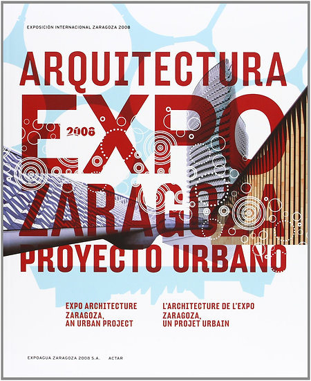 Arquitectura Expo Zaragoza/ Freddy Massad