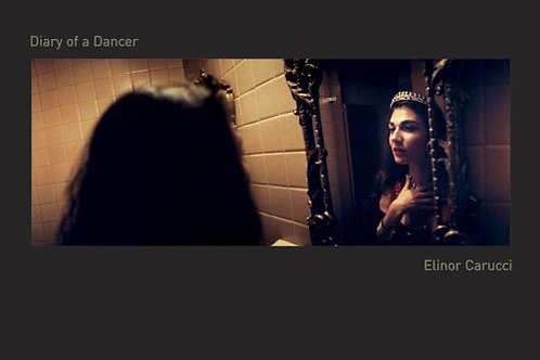Diary Of A Dancer/ Elinor Carucci