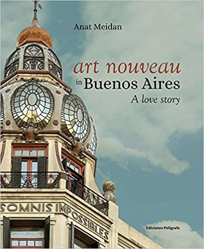 Art Nouveau in Buenos Aires: A Love Story/ Tapa dura