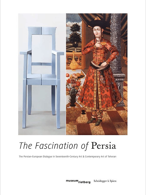The Fascination of Persia/ Axel Langer