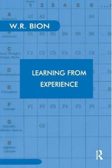 Learning from Experience/ Wilfred R Bion