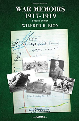War Memoirs 1917-1919: Second Edition /Wilfred R. Bion