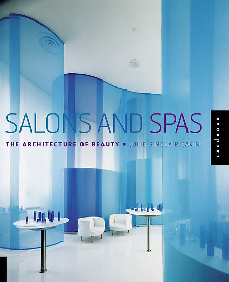 Salons and Spas/ Julie Sinclair Eakin