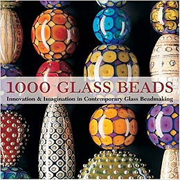 1000 Glass Beads: Innovation & Imagination in Contemporary Glass/ Tapa blanda