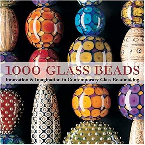 1000 Glass Beads: Innovation & Imagination in Contemporary Glass/ Tapa blanda