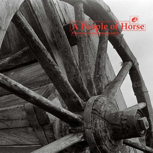 Peyman Hooshmandzadeh - A People Of Horse