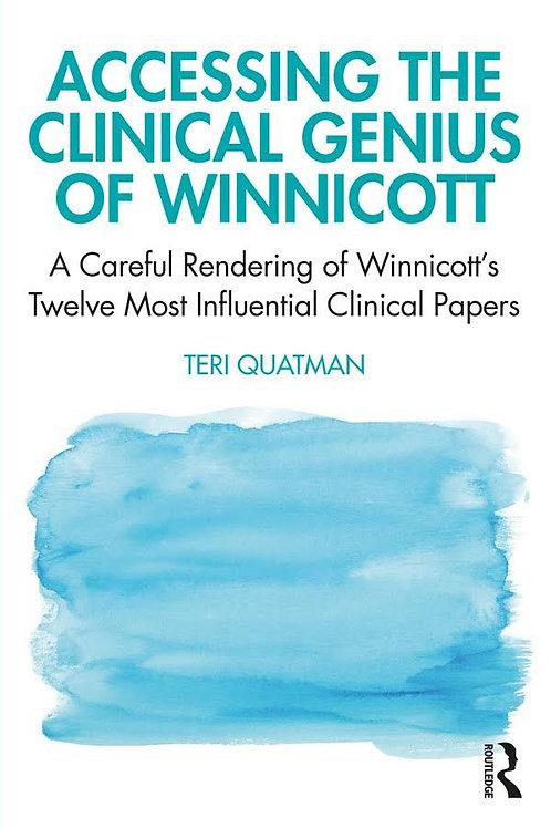 Accessing the Clinical Genius of Winnicott/ Teri Quatman