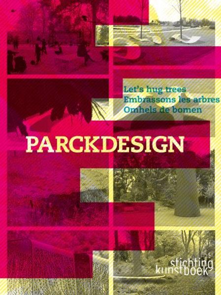 Parckdesign: Let's Hug Trees/ Lise Coirier