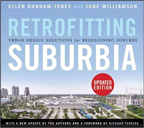 Retrofitting Suburbia/ Ellen Dunham-Jones