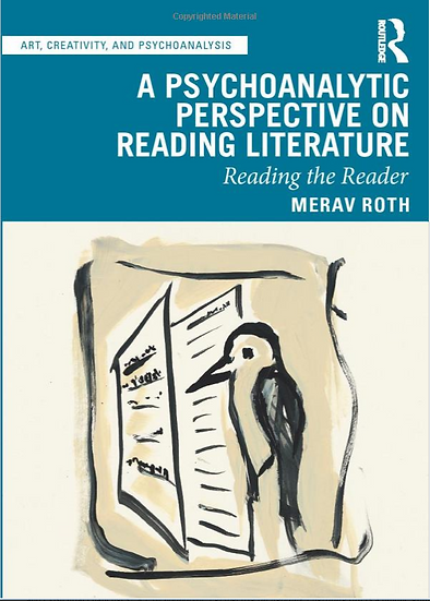 A Psychoanalytic Perspective on Reading Literature/ Merav Roth