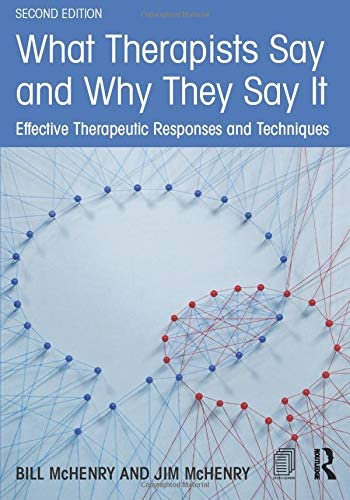 What Therapists Say and Why They Say It:/ Bill Mchenry
