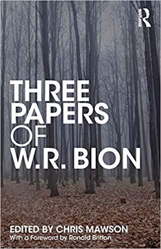 Three Papers of W.R. Bion/  Wilfred R. Bion, Editor : Chris Mawson