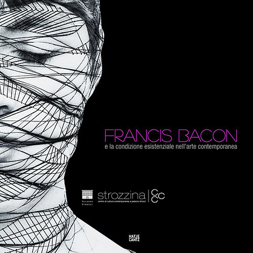 Francis Bacon and the Existential Condition in Contemporary Art