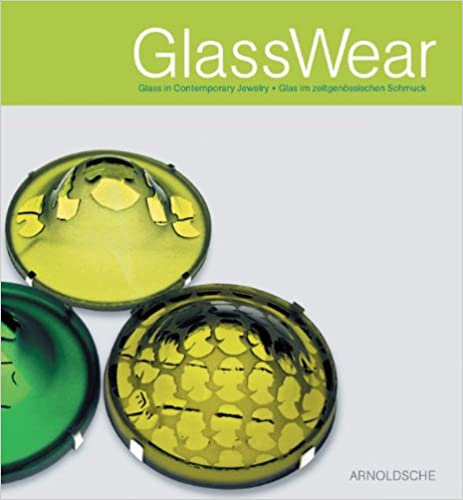 GlassWear: Glass in Contemporary Jewelry Hardcover/ Ursula Ilse-Neuman