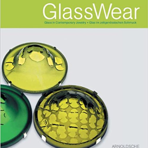 GlassWear: Glass in Contemporary Jewelry Hardcover/ Ursula Ilse-Neuman