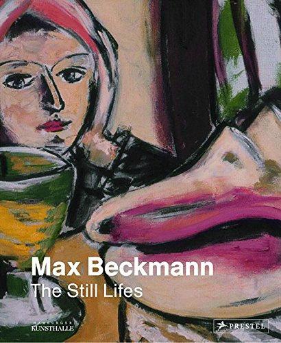 Max Beckmann: The Still Lifes/ Karin Schick