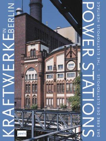 Power Stations In Berlin: The Electropolis Heritage/ Hilmar Bärthel