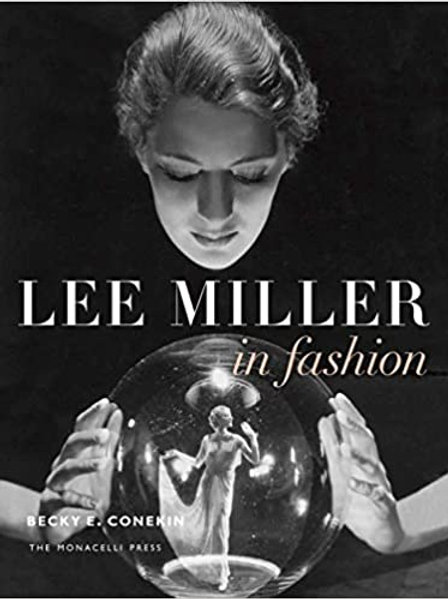 Lee Miller in Fashion/ Becky E. Conekin