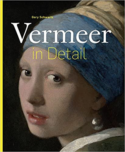 Vermeer in Detail/ Gary Schwartz