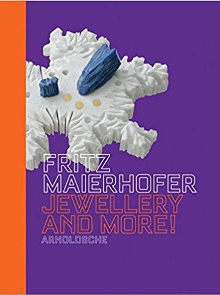 Fritz Maierhofer: Jewellery & More!/ Gabriela Koschatzky-Elias