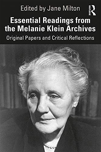 Essential Readings from the Melanie Klein Archives/ Jane Milton