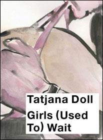 Tatjana Doll Girls (Used To) Wait