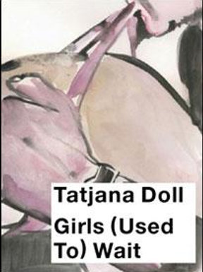 Tatjana Doll Girls (Used To) Wait