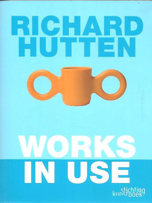 Richard Hutten – Works in use/ Richard Hutten