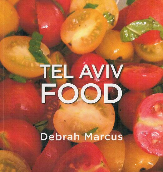 Tel Aviv Food/ Debrah Marcus