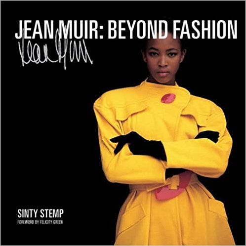 Jean Muir: Beyond Fashion/ Sinty Stemp