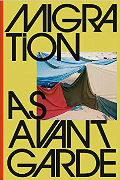 Migration as Avant-Garde Hardcover/ Michael Danner