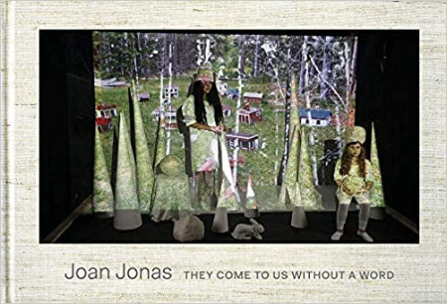 Joan Jonas They Come to Us Without a Word/ Ute Meta Bauer